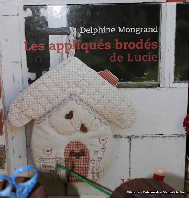 Libros de Patchwork y Quilt (Les appliqués brodés de Lucie de Delphine Mongrand)- Vilabors