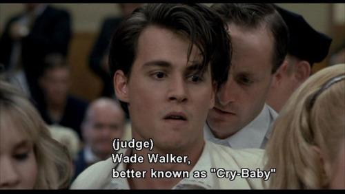 Quotes and Movies: Wade Walker better known as Cry-Baby