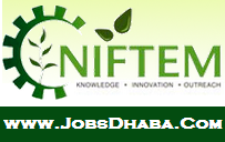 National Institute of Food Technology Entrepreneurship and Management, NIFTEM Recruitment, JobsDhaba, Sarkari Naukri