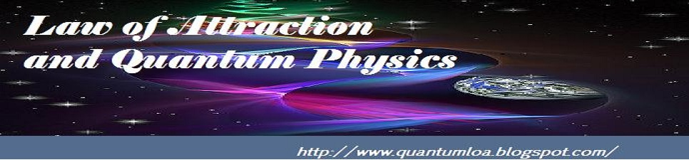 Law of Attraction and Quantum Physics