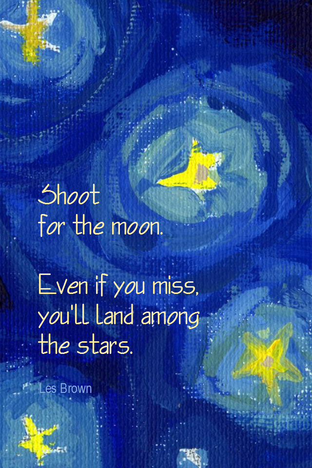 visual quote - image quotation for POTENTIAL - Shoot for the moon. Even if you miss, you'll land among the stars. - Les Brown