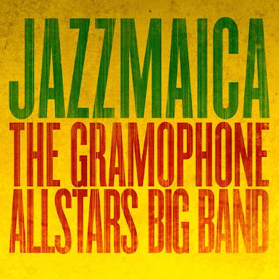 THE GRAMOPHONE ALLSTARS BIG BAND - Jazzmaica