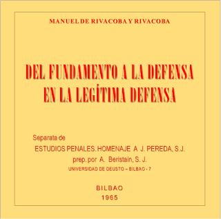 https://sanasideas.files.wordpress.com/2015/07/manuel-de-rivacoba-del-fundamento-a-la-defensa-en-la-legitima-defensa.pdf