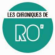 Les chroniques de Ro'