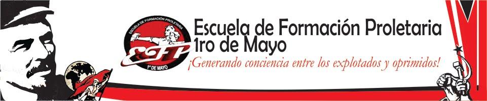 Escuela de Formación Proletaria 1ro de Mayo