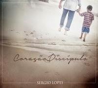 Sérgio Lopes – Coração Discípulo - CD completo online
