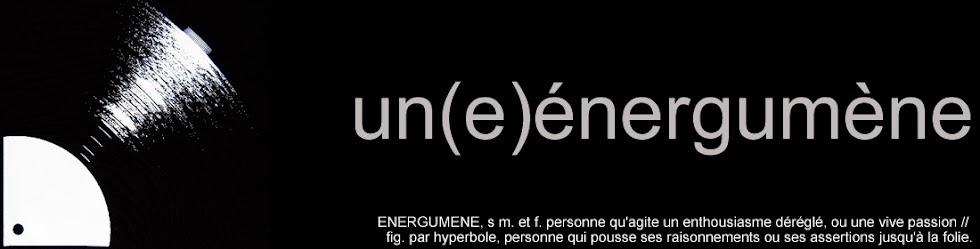 un(e) energumene