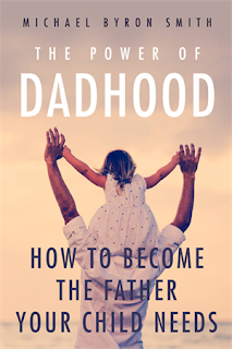 The Power of Dadhood by Michael Smith