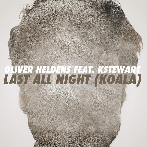 Oliver Heldens - Last All Night (Koala) [feat. KStewart] - Single Cover