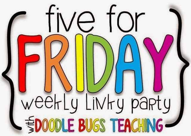 Click on the picture to check out more Five For Fridays!