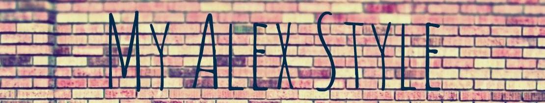 My Alex Style