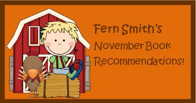 http://www.fernsmithsclassroomideas.com/2012/10/my-personal-november-book-collection.html#