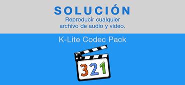 Solución - Reproducir cualquier formato de audio y vídeo [K-Lite Codec Pack]