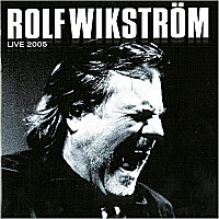 Rolf Wikstrm - Live 2005