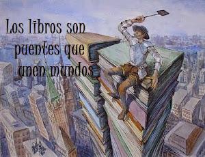 LOS LIBROS TIENDEN PUENTES Y UNEN MUNDOS