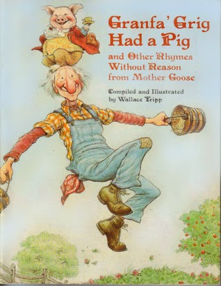http://www.goodreads.com/book/show/1268506.Granfa_Grig_Had_a_Pig_and_Other_Rhymes_Without_Reason_from_Mother_Goose