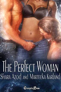 The Perfect Woman by Marteeka Karland & Shara Azod