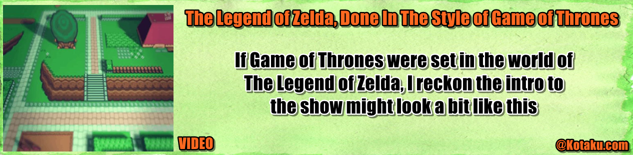 http://kotaku.com/the-legend-of-zelda-done-in-the-style-of-game-of-thron-1589468279