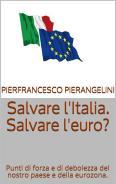Salvare l'Italia. Salvare l'euro.