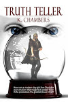 Truth Teller, by K. Chambers