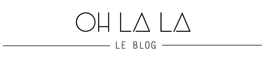 Oh la la ! - le blog