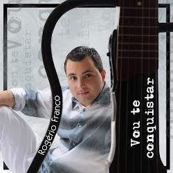 CD Vou te Conquistar de ROGÉRIO FRANCO