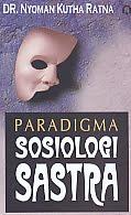 AJIBAYUSTORE  Judul Buku : Paradigma Sosiologi Sastra Pengarang : DR. Nyoman Kutha Ratna Penerbit : Pustaka Pelajar