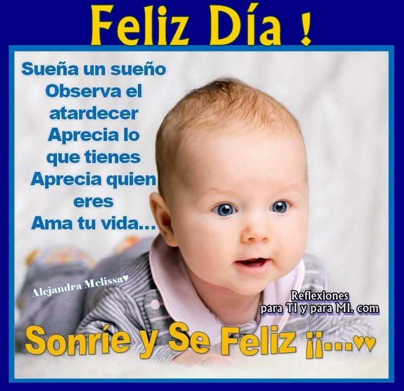 Feliz Día!  Sueña un sueño... Observa el atardecer... Aprecia lo que tienes... Aprecia quién eres... Ama tu vida...  SONRÍE y SÉ FELIZ !!!...