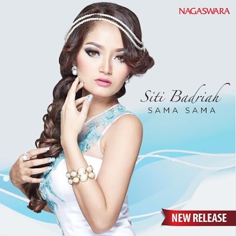 Siti Badriah - Sama Sama MP3