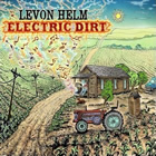 Levon Helm: Electric Dirt