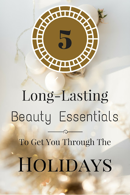 5 Long-Lasting Beauty Essentials To Get You Through The Holidays