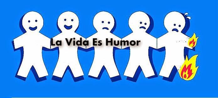 La Vida Es Humor