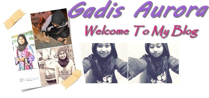 ♥Gadis Aurora♥