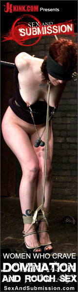 Bondage, domination and rough sex!