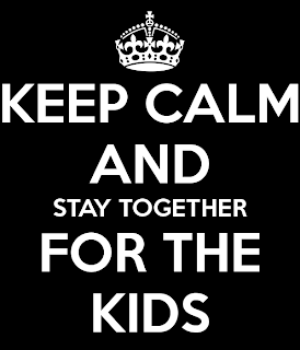 http://1.bp.blogspot.com/-yBVNgla5qgM/VAj2sQ7sNPI/AAAAAAAAA9s/AUI86E1kPkk/s1600/keep-calm-and-stay-together-for-the-kids-6.png