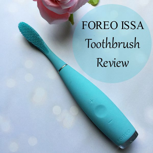 FOREO ISSA Toothrbrush Review
