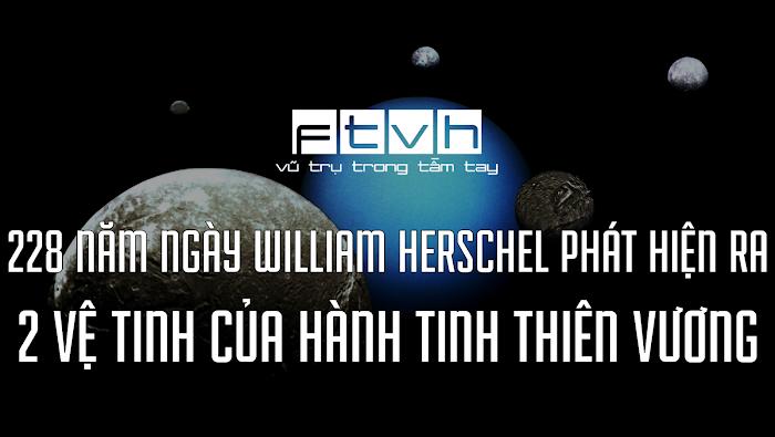 Ngày này năm xưa : William Herschel phát hiện ra hai vệ tinh của hành tinh Thiên Vương.