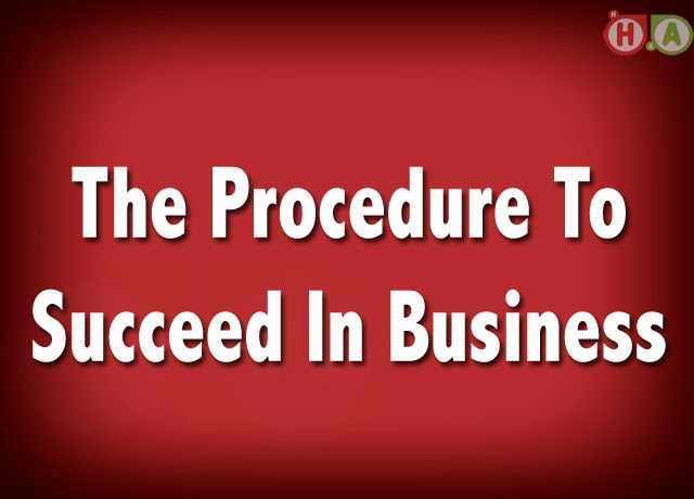 The Procedure To Succeed In Business