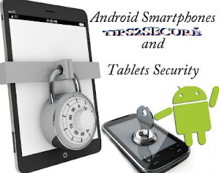 Android Smartphones and Tablets: Tips for Security and ...