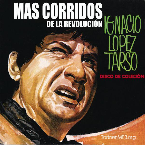 Ignacio lopez tarso corridos de la revolucion descargar facebook