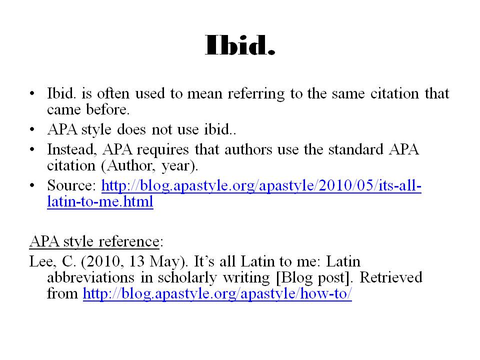 using ibid in essays It is a pretty common practise/requirement in my field (human sciences) to use ibid in-text, and the absence of a way to do this in endnote (apart from manually.