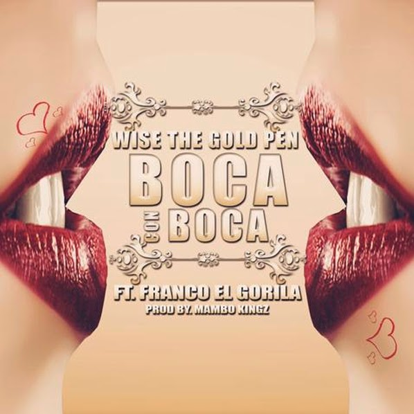 Descarga Wise The Gold Pen Franco El Gorila Boca a Boca MP3 Realeza Urbana Magazine