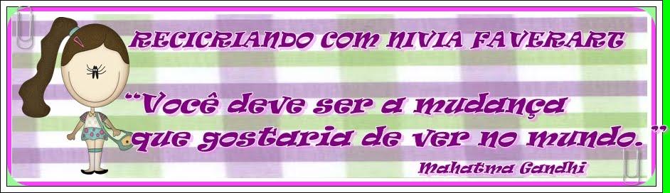 RECICRIANDO COM NIVIA FAVERART