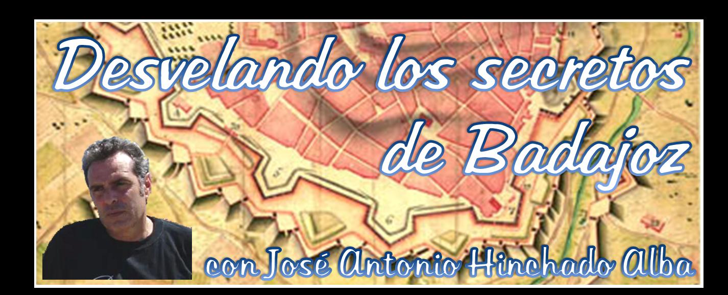 Desvelando los secretos de Badajoz, con José Antonio Hinchado Alba