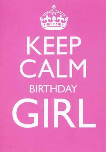 Rush Keep-calm-birthday-girl-80011614-0-1302004316000