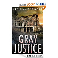 Gray Justice (Tom Gray #1) by Alan McDermott