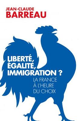 """""""Liberté, Egalité, Immigration?"""" Le livre de l'ancien directeur de l'Office des Migrations dans Culture jean%2Bclaude%2Bbarreau%2BLibert%25C3%25A9%2B%2B%25C3%25A9galit%25C3%25A9%2Bimmigration"""