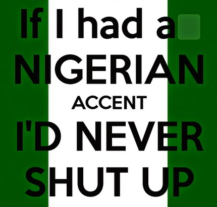 nigerians fake accents