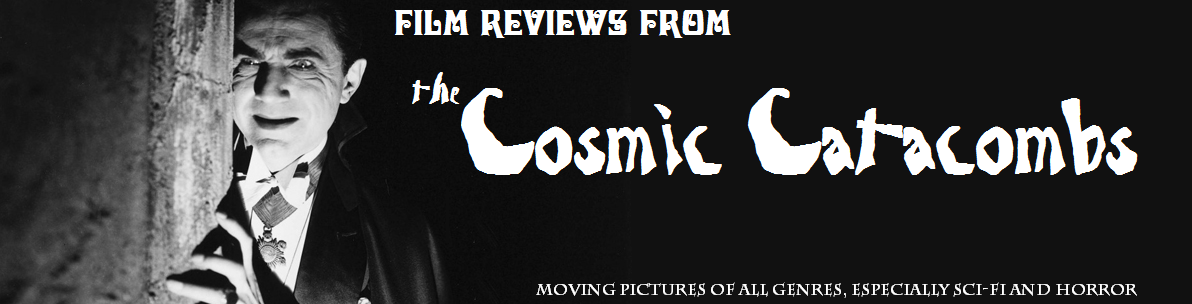 Film Reviews from the Cosmic Catacombs - Sci-Fi and Horror Movies, among many other genres