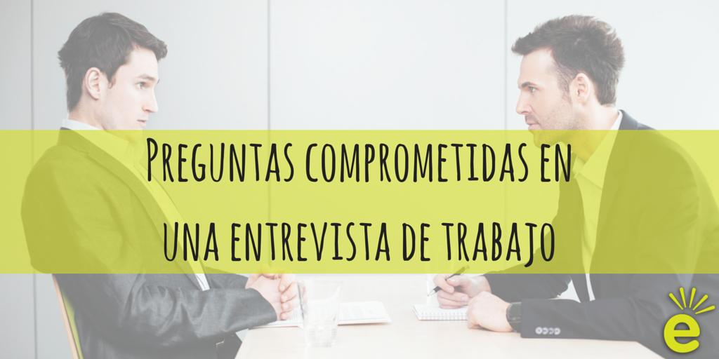 Preguntas-comprometidas-en-una-entrevista-de-trabajo